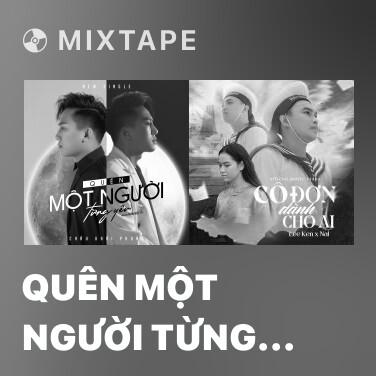 Mixtape Quên Một Người Từng Yêu - Various Artists