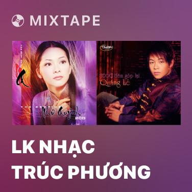Mixtape LK Nhạc Trúc Phương - Various Artists