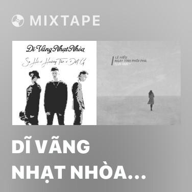 Mixtape Dĩ Vãng Nhạt Nhòa (Trap Soul Version) - Various Artists