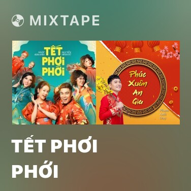 Mixtape Tết Phơi Phới - Various Artists
