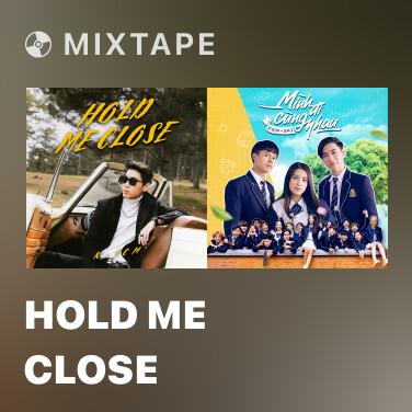 Mixtape Hold Me Close - Various Artists