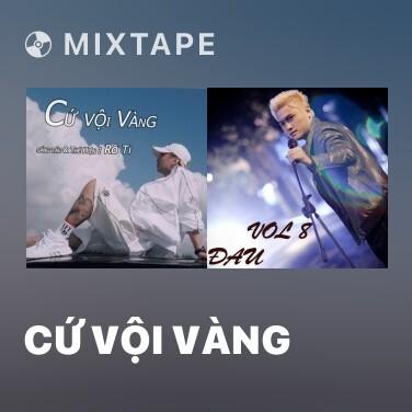 Mixtape Cứ Vội Vàng - Various Artists