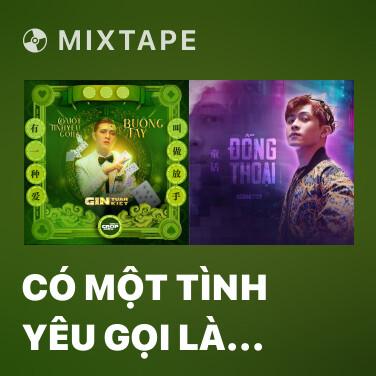 Mixtape Có Một Tình Yêu Gọi Là Buông Tay - Various Artists