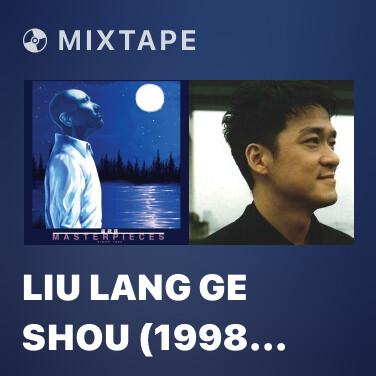 Mixtape Liu Lang Ge Shou (1998 Remaster) - Various Artists
