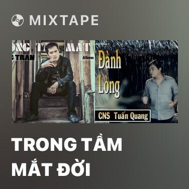 Mixtape Trong Tầm Mắt Đời - Various Artists