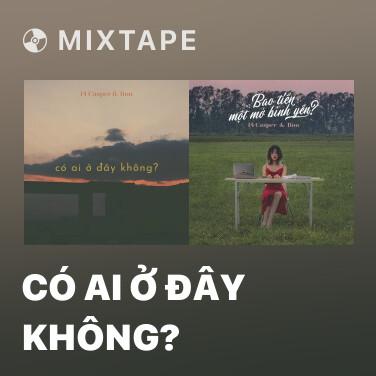 Mixtape Có Ai Ở Đây Không? - Various Artists