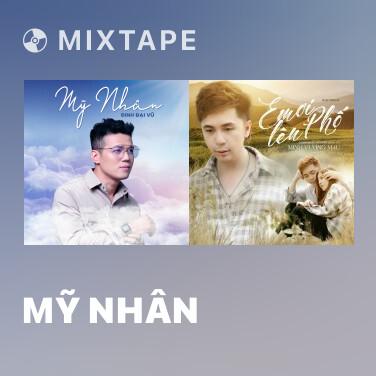 Mixtape Mỹ Nhân - Various Artists