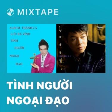 Mixtape Tình Người Ngoại Đạo - Various Artists