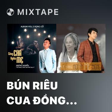 Mixtape Bún Riêu Cua Đồng (Tân Cổ) - Various Artists