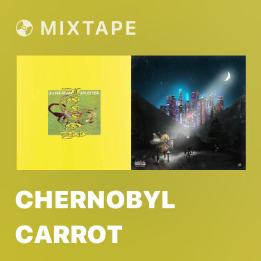 Mixtape Chernobyl Carrot -