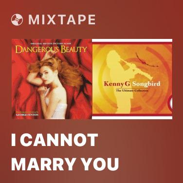 Mixtape I Cannot Marry You - Various Artists
