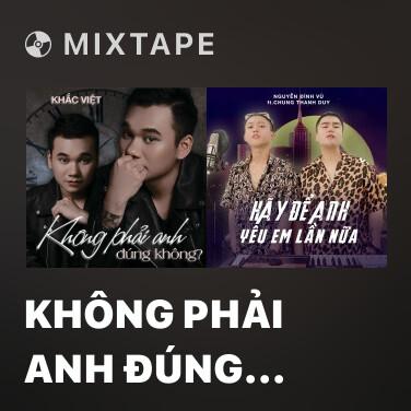 Mixtape Không Phải Anh Đúng Không - Various Artists