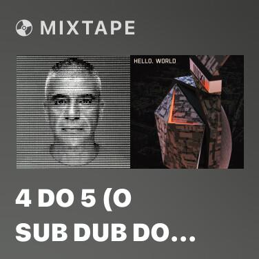 Mixtape 4 do 5 (O Sub Dub do Bi & D Ba) - Various Artists