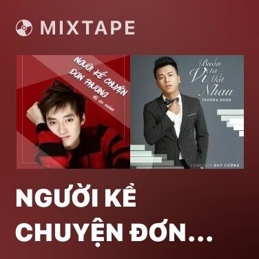Mixtape Người Kể Chuyện Đơn Phương - Various Artists