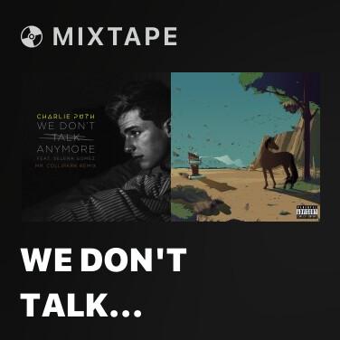 Mixtape We Don't Talk Anymore (Mr. Collipark Remix) - Various Artists