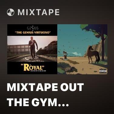Mixtape Mixtape Out The Gym (Remix) - Various Artists