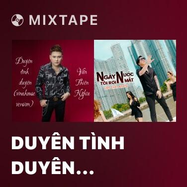 Mixtape Duyên Tình Duyên (Vinahouse Version) - Various Artists