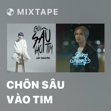 Mixtape Chôn Sâu Vào Tim - Various Artists