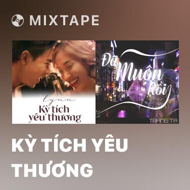 Mixtape Kỳ Tích Yêu Thương - Various Artists