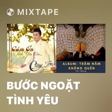 Mixtape Bước Ngoặt Tình Yêu