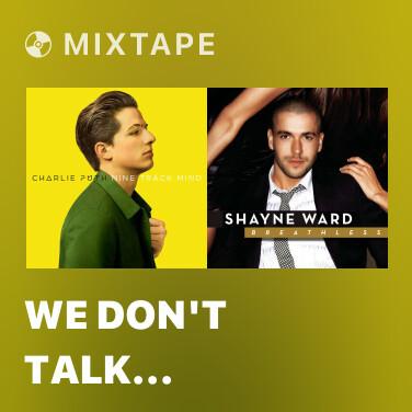 Mixtape We Don't Talk Anymore - Various Artists