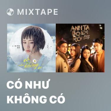 Mixtape Có Như Không Có - Various Artists