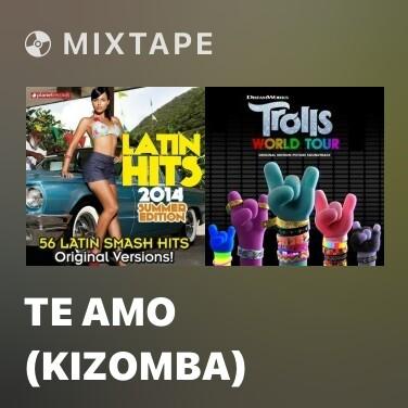 Mixtape Te Amo (Kizomba) - Various Artists