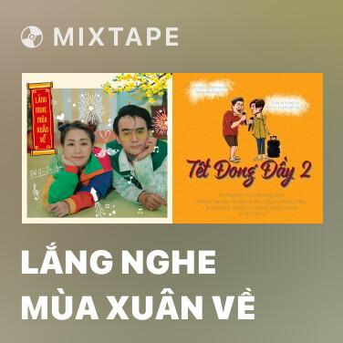 Mixtape Lắng Nghe Mùa Xuân Về - Various Artists