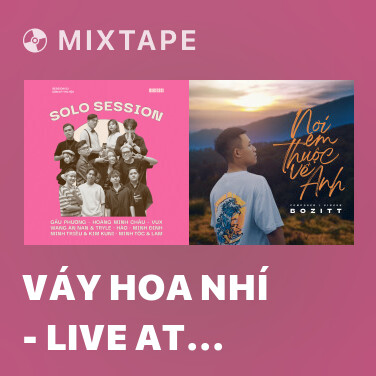 Mixtape Váy Hoa Nhí - Live at Cầm Kỳ Thi Hội - Various Artists