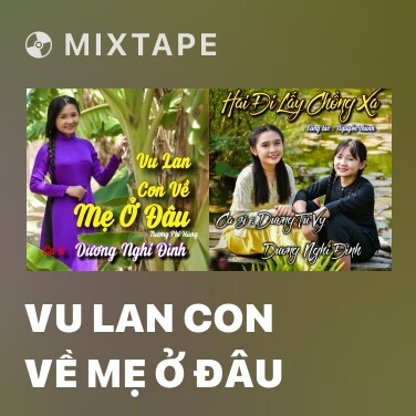Mixtape Vu Lan Con Về Mẹ Ở Đâu - Various Artists