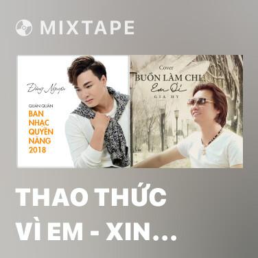 Mixtape Thao Thức Vì Em - Xin Gọi Nhau Là Cố Nhân (Live) - Various Artists