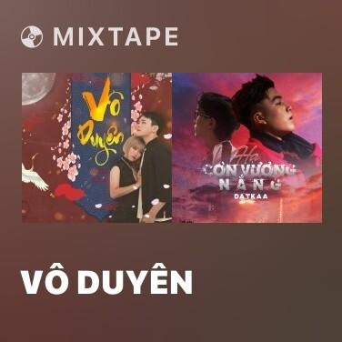 Mixtape Vô Duyên - Various Artists