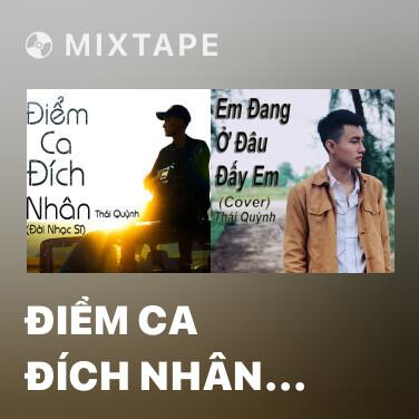 Mixtape Điểm Ca Đích Nhân (Đời Nhạc Sĩ) - Various Artists