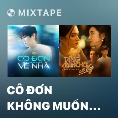 Mixtape Cô Đơn Không Muốn Về Nhà - Various Artists