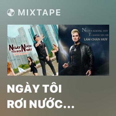 Mixtape Ngày Tôi Rơi Nước Mắt - Various Artists