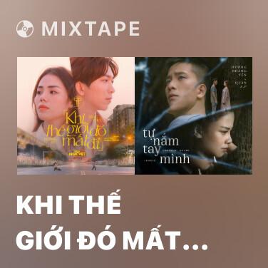 Mixtape Khi Thế Giới Đó Mất Đi (Gala Nhạc Việt) - Various Artists