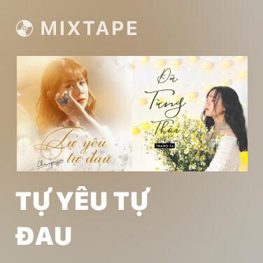 Mixtape Tự Yêu Tự Đau - Various Artists