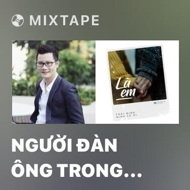 Mixtape Người Đàn Ông Trong Ngôi Nhà Vắng - Various Artists
