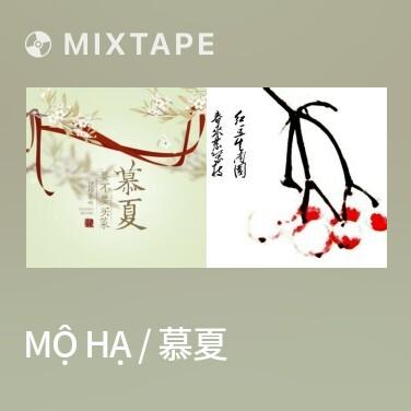 Mixtape Mộ Hạ / 慕夏 - Various Artists