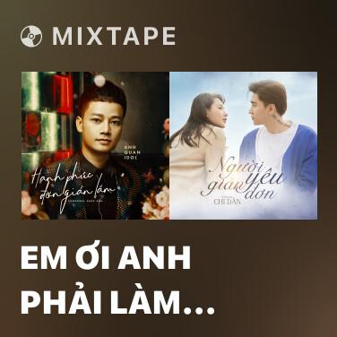 Mixtape Em Ơi Anh Phải Làm Sao (Guitar Version) - Various Artists