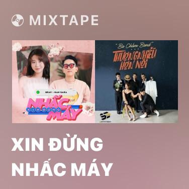 Mixtape Xin Đừng Nhấc Máy - Various Artists