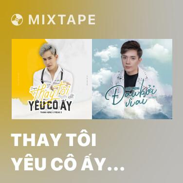 Mixtape Thay Tôi Yêu Cô Ấy (Remix) - Various Artists