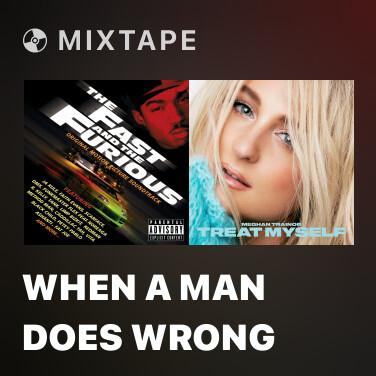 Mixtape When A Man Does Wrong - Various Artists