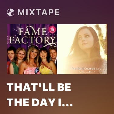 Mixtape That'll Be the Day I Die - Various Artists