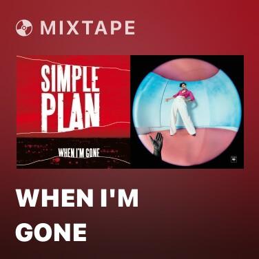 Mixtape When I'm Gone