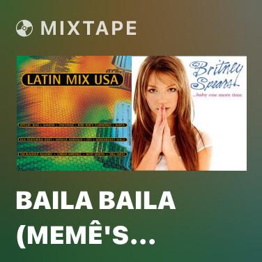 Mixtape Baila Baila (Memê's Radio Mix) - Various Artists