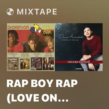 Mixtape Rap Boy Rap (Love On Your Side) (12