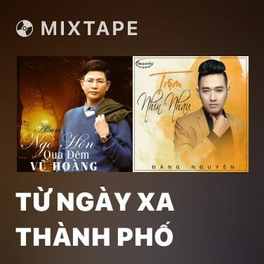 Mixtape Từ Ngày Xa Thành Phố - Various Artists