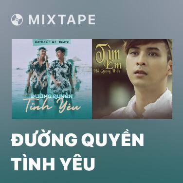 Mixtape Đường Quyền Tình Yêu - Various Artists