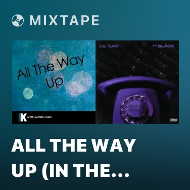 Mixtape All the Way Up (In the Style of Fat Joe & Remy Ma feat. French Montana & Infared) [Karaoke Version] - Various Artists